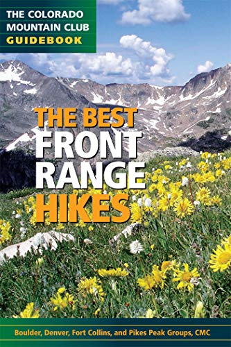 The Best Front Range Hikes (The Colorado Mountain Club GuideBook)