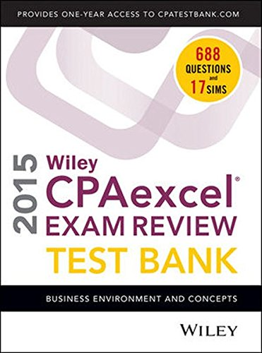 Wiley CPAexcel Exam Review 2015 Test Bank: Business Environment and Concepts