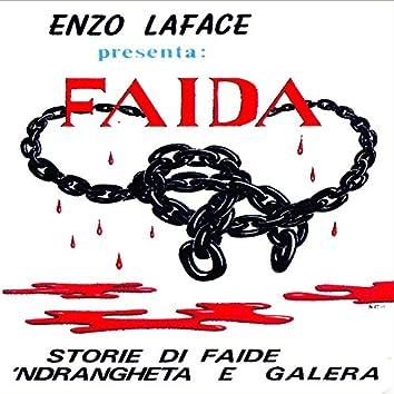 Faida (Storie di faide 'ndrangheta e galera)