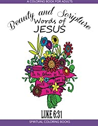 This Coloring Book Features 30 Floral Illustrations Each With A Quote From Jesus The Words Of Christ Are Life Changing And Timeless