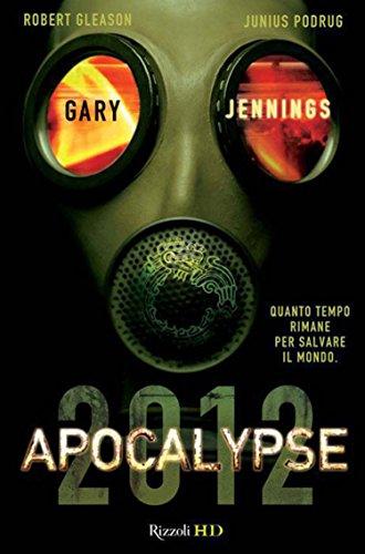 Apocalypse 2012 (Italian Edition) eBook: Jennings, Gary, Bogliolo, Silvia: Amazon.es: Tienda Kindle
