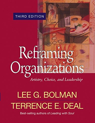 Reframing Organizations: Artistry, Choice, and Leadership (Jossey Bass Business & Management Series)