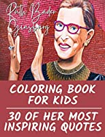 Ruth Bader Ginsburg Coloring Book for Kids: 30 of Her Most Inspiring Quotes