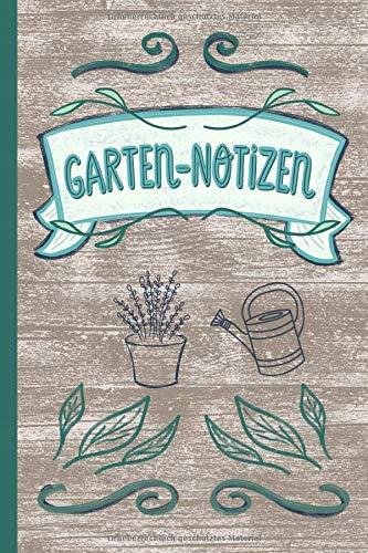 GARTEN-NOTIZEN: Notizbuch Kariert mit Inhaltsverzeichnis zum selber eintragen 120 Seiten ca DIN A5 Softcover Journal, Tagebuch, Schönes Geschenk für Hobby Gärtner und alle, die ihren Garten lieben