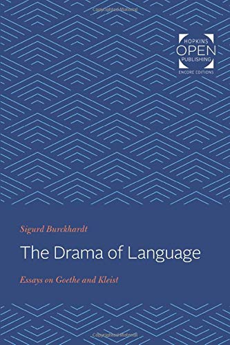 The Drama of Language: Essays on Goethe and Kleist