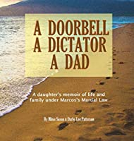 A Doorbell, A Dictator, A Dad: A daughter's memoir of life and family under Marcos' Martial Law