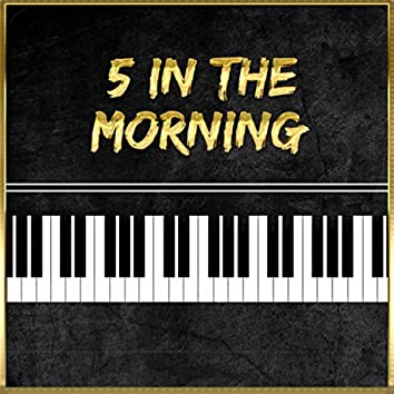 5 In the Morning (Piano Version)