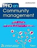 Pro en... Community management - 63 outils - 11 plans d'action métier