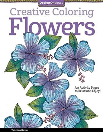 Creative Coloring Flowers: Art Activity Pages to Relax and Enjoy! by Valentina Harper (2014-10-01)