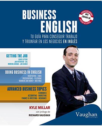 Business English: Tu guía para conseguir trabajo y triunfar en los negocios en inglés