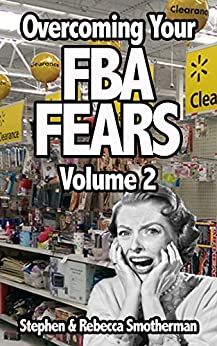 Overcoming Your FBA Fears, Volume 2 by [Stephen Smotherman, Rebecca Smotherman]