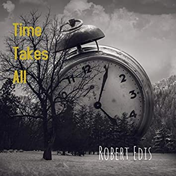 Time Takes All