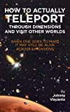 HOW TO ACTUALLY TELEPORT THROUGH DIMENSIONS AND VISIT OTHER WORLDS: When one goes to Mars ...