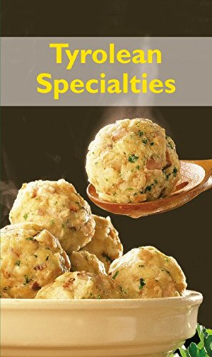 Tyrolean Specialties: Die beliebtesten Rezepte der Original Tiroler Küche. Englische Ausgabe (KOMPASS-Kochbücher, Band 1719)