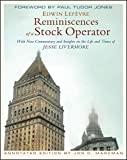 Reminiscences of a Stock Operator: With New Commentary and Insights on the Life and Times of Jesse Livermore (Annotated Edition) by Edwin Lefèvre, Jon D. Markman