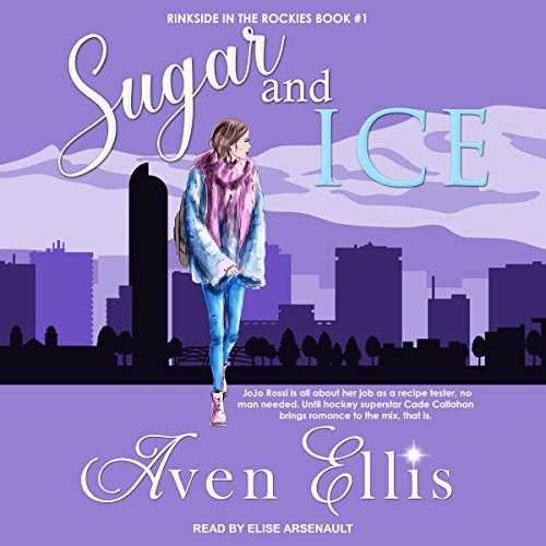 Sugar and Ice     Rinkside in the Rockies Series, Book 1              By:                                                                                                                                 Aven Ellis                               Narrated by:                                                                                                                                 Elise Arsenault                      Length: 8 hrs and 39 mins     6 ratings     Overall 3.8