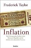 Inflation: Der Untergang des Geldes in der Weimarer Republik und die Geburt eines deutschen Traumas - Frederick Taylor