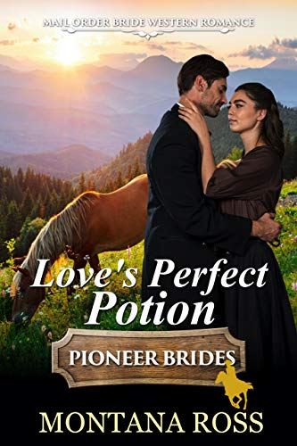 Love's Perfect Potion: Historical Western Romance