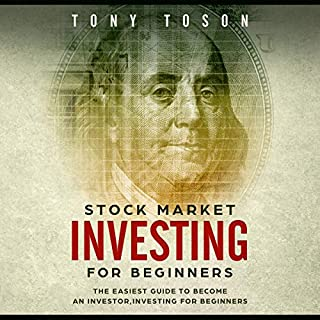 Stock Market Investing for Beginners     The Easiest Guide to Become an Investor, Investing for Beginners              By:                                                                                                                                 Tony Toson                               Narrated by:                                                                                                                                 Brian R. Scott                      Length: 3 hrs and 6 mins     1 rating     Overall 3.0
