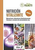 Nutrición Vitalizante: Manual de comida viva