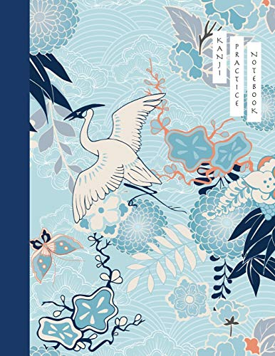 Kanji Practice Notebook: Crane and Flower Cover | Japanese Kanji Practice Paper | Writing Workbook for Students and Beginners | Genkouyoushi Notebook ... Notebook for Students and Beginners, Band 5)