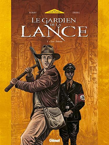 Le Gardien de la Lance - Tome 01 : Les Frères