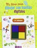 Animales. Dibuja Con Tus Huellas Digitales (Mi libro para dibujar con huellas digitales)