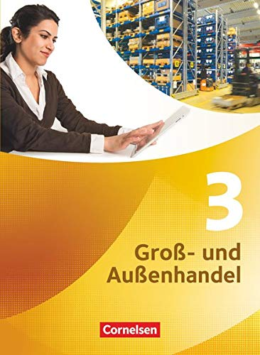 Groß- und Außenhandel - Kaufleute Groß- und Außenhandel - Band 3: Fachkunde