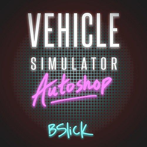 Vehicle Simulator Autoshop (Original Soundtrack)