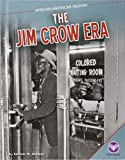 The Jim Crow Era (African-American History)