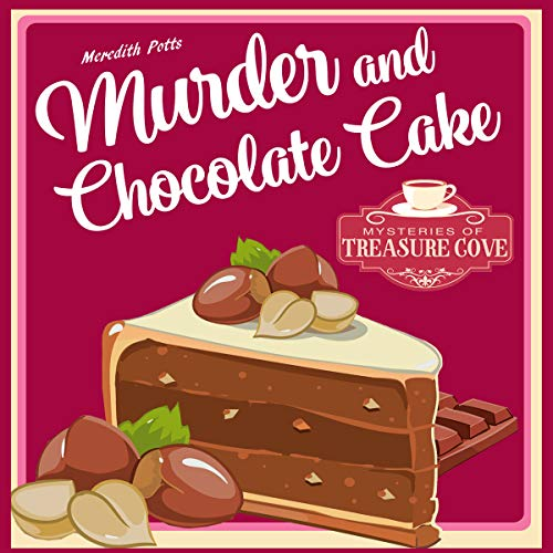 Murder and Chocolate Cake     Mysteries of Treasure Cove, Book 2              By:                                                                                                                                 Meredith Potts                               Narrated by:                                                                                                                                 Carrie Burgess                      Length: 2 hrs and 25 mins     1 rating     Overall 5.0