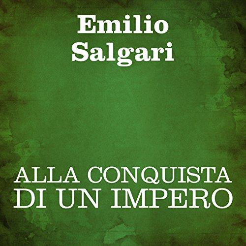 Alla conquista di un impero [The Conquest of an Empire] audiobook cover art
