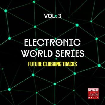 Electronic World Series, Vol. 3 (Future Clubbing Tracks)