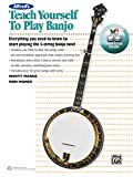 Teach Yourself to Play Banjo (Book & DVD & CD): Everything You Need to Know to Start Playing the 5-String Banjo, Book & Online Video/Audio/Software (Alfred's Teach Yourself to Play)