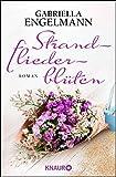 Strandfliederblüten: Roman - Gabriella Engelmann
