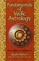 Fundamentals of Vedic Astrology: Vedic Astrology Handbook I (Vedic Astrologer's Handbook)