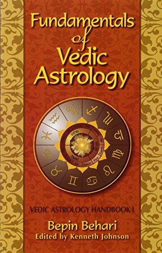 Fundamentals of Vedic Astrology: Vedic Astrologer's Handbook Vol. I