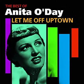 Let Me Off Uptown (The Best Of)