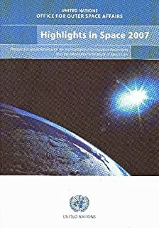 Highlights in space 2007: progress in space science, technology and applications, international cooperation and space law