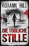 Die tödliche Stille: Thriller (Storm & Partner 3)