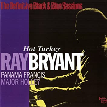 Hot Turkey (feat. Panama Francis, Major Holley) [The Definitive Black & Blue Sessions (New York City 1975)]