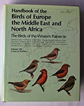 Handbook of the Birds of Europe, the Middle East, and North Africa: The Birds of the Western Palearctic Volume VIII: Crows to Finches by Oxford University Press (1994-10-06)