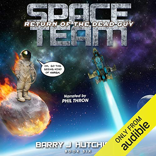 Return of the Dead Guy: Space Team, Book 6