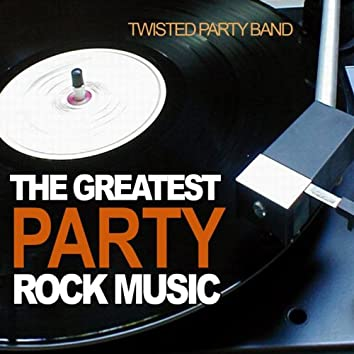 The Greatest Party Rock Music