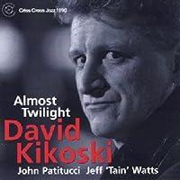 Almost Twilight by David Kikoski (2000-08-29)