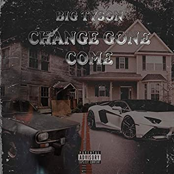 Change Gone Come