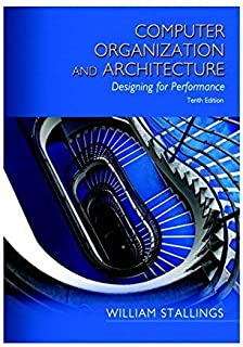 Computer Organization and Architecture (10th Edition) by William Stallings (January 12,2015)