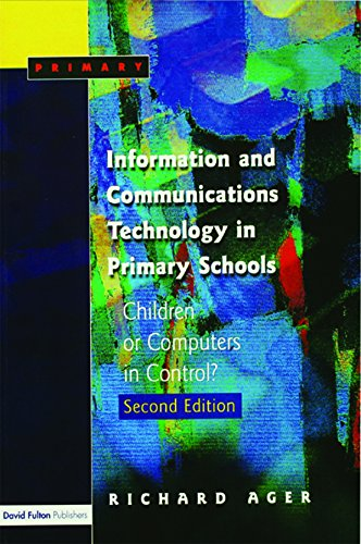 Information and Communications Technology in Primary Schools: Children or Computers in Control? (English Edition)