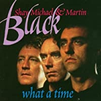 What a Time by Michael Shay & Martin Black
