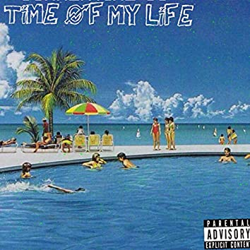 Time of My Life (feat. Kizzy)
